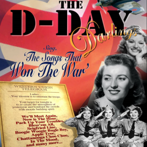 he D-Day Darlings & The Songs That Won The War